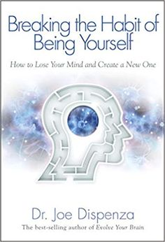 Booktopia has Breaking the Habit of Being Yourself, How to Lose Your Mind and Create a New One by Dr Joe Dispenza. Buy a discounted Paperback of Breaking the Habit of Being Yourself online from Australia's leading online bookstore. Believe, Breaking The Habit, Joe Dispenza, Yoga Meditation, Good Books, Books To Read, Free Books, Big Books, Amazing Books