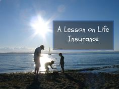 A Lesson on Life Insurance