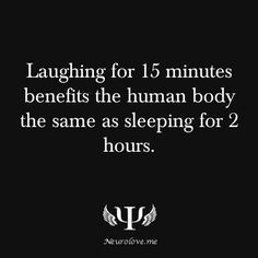 So when I'm in crunch week before a con and don't have time to sleep, I should just laugh instead? Sounds good to me ;)