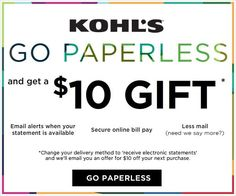 Kohl's Charge Holders : Get $10 Kohls Cash for Signing up Paperless Statement - YMMV #LavaHot http://www.lavahotdeals.com/us/cheap/kohls-charge-holders-10-kohls-cash-signing-paperless/126490