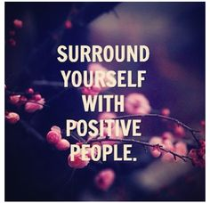 Work with supportive coworkers, who stay positive!