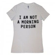 I am Not a Morning Person White Tee
