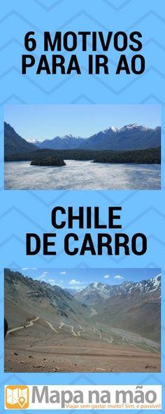 6 motivos para ir ao Chile de carro - Mapa na mão