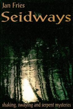 Seidways: Shaking, Swaying and Serpent Mysteries by Jan Fries http://www.amazon.com/dp/1869928369/ref=cm_sw_r_pi_dp_K-aswb1HHZR51