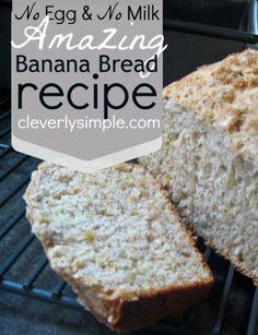 Delicious banana bread recipe made with NO eggs and NO milk!