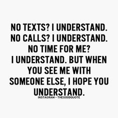 When you see me with someone else, please understand