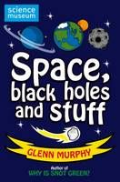This book has loads of information on all sorts of brilliant things like black holes, planets, solar flares and red dwarfs, with no boring bits!