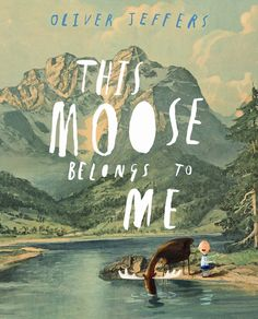 Because it's about a moose, and the author has a wonderful name