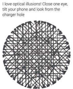 Picture memes 1 comment — iFunny - I love optical illusions! Close one eye, tilt your phone and look from the charger hole – popular - Illusions Mind, Funny Illusions, Amazing Optical Illusions, Optical Illusions Pictures, Art Optical, Stupid Funny, Funny Texts, Funny Jokes, Hilarious