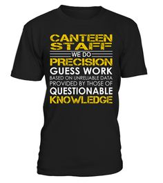canteen staff - We Do Precision Guess Work