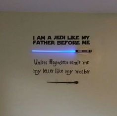 I am a jedi like my father before me unless hogwarts sends me my letter like my mother. Cute saying.