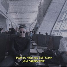 The truth is, I miss him, but I know you're happier now . - The truth is, I miss him, but I know you're happier now … - Mood Quotes, True Quotes, Qoutes, Bts Lyrics Quotes, Aesthetic Words, Tumblr Quotes, Picture Quotes, Quotations, Feelings