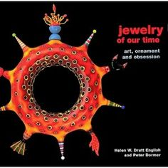 Jewelry of Our Time: Art, Ornament and Obsession - by Helen W.Drutt & Peter Dormer - Thames & Hudson Ltd , 1999 - 352 pp