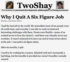 http://www.two-shay.com/articles/why-i-quit-a-six-figure-job
