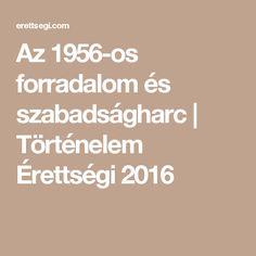 Az 1956-os forradalom és szabadságharc | Történelem Érettségi 2016