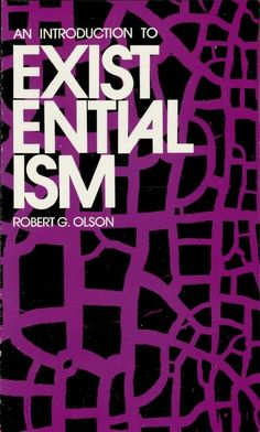 An Introduction to Existentialism by Robert G. Olson  Indispensable guide to one of the most influential thought systems of our century. Stressing the work of Heidegger and Sartre, it offers a careful and objective examination of the existentialist position and values — freedom of choice, individual dignity, personal love, creative effort — and answers to the eternal questions of the human condition.