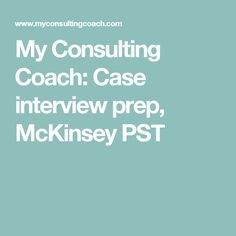 My Consulting Coach: Case interview prep, McKinsey PST