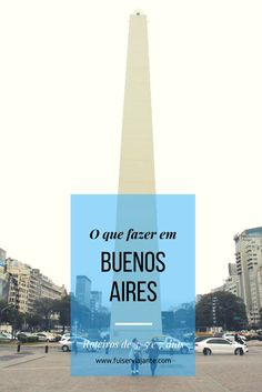 Roteiro de viagem em Buenos Aires, de 3, 5 e 7 dias na capital da Argentina. O que fazer na cidade e mais dicas!