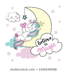 Cute unicorn sleeping on the moon in the clouds and the inscription Believe in magic on a white background Kawaii, Believe In Magic, Cute Unicorn, Hello Kitty, Cute Animals, Happy Birthday, Doodles, Clip Art, Clouds