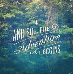 and so... the adventure begins