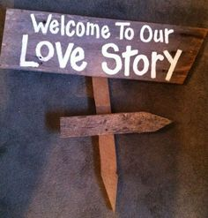 Welcome to our Love Story sign salvage barn wood primitive custom wedding decor. $32.99, via Etsy.