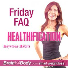 #FridayFAQ, 5 Keystone Habits (daily and weekly most effective  actions) http://www.brainb4body.com/170-friday-faq-keystone-habits-daily-and-weekly-most-effective-actions/