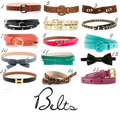 Belts... I need belts. Work, fun, dressy, etc.  Cute ones.  You pick!  I am curious as to what you will come up with.  A variety.. different styles… different colors.  thanks..