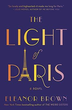 If you're looking for your next historical fiction read, check out The Light of Paris by Eleanor Brown.