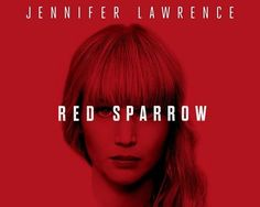 RED SPARROW  jennifer lawrence  جينيفر لورينس  العصفور الأحمر #redsparrow #jenniferlawrence Jennifer Lawrence Red Sparrow, Imdb Movies, Movie Posters, Film Poster, Popcorn Posters, Billboard, Film Posters