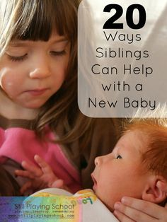 20 ways sibling can help with a new baby! This will come in handy!!!