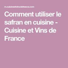 Comment utiliser le safran en cuisine - Cuisine et Vins de France