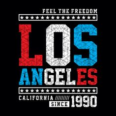 Find Los Angeles California Feel Freedom Tee stock images in HD and millions of other royalty-free stock photos, illustrations and vectors in the Shutterstock collection. Shirt Print Design, Tee Design, Logo Design, T Shirts With Sayings, Boys T Shirts, Polo Shirt Outfits, Logo Branding, Logos, Typographic Poster