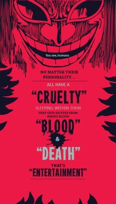 One Piece   Quotes   Doflamingo   You See, Humans No Matter Their Personnality All Have A Cruelty Sleeping Within Them That Gets Exciting from Seing Blood. Blood & Death, That's Entertainement!