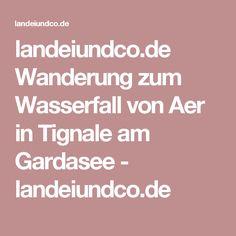 landeiundco.de Wanderung zum Wasserfall von Aer in Tignale am Gardasee - landeiundco.de