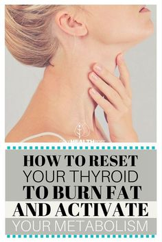 How to Reset Your Thyroid to Burn Fat and Activate Your Metabolism via /dailyhealthpost/