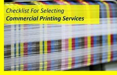 Checklist For Selecting Commercial Printing Services – Follow And Save!