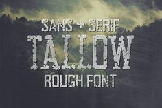 Tallow Rough (Sans + Serif) by Tom Chalky on @creativemarket