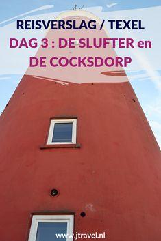 Op dag 3 van mijn verblijf op Texel wandel ik in natuurgebied De Slufter, beklim ik de vuurtoren van De Cocksdorp en fiets door naar De Cocksdorp voor een wandeling door het dorp. Alles over de derde dag van mijn verblijf op Texel lees je hier. Lees je mee? #texel #nederland #reisverslag #vuurtorendecocksdorp #vuurtoren #deslufter #decocksdorp #jtravel #jtravelblog
