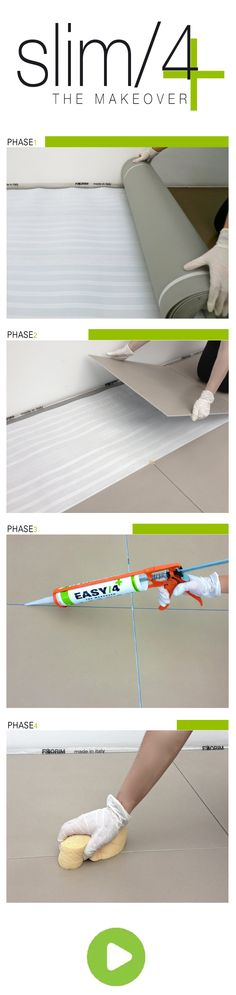 1 - Application of the Slim/4+ membrane  2 - Installation of the Slim/4+ multilayered slabs  3 - Grouting with Easy/4+ sealants  4 - Removing Easy/4+ acrylic sealant residues