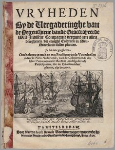Freedoms, as given by the council of the Nineteen of the Chartered West India Company to all those who want to establish a colony in New Netherland. Date of creation: 1630 Uk History, History Museum, Kingdom Of The Netherlands, Brooklyn Brownstone, Dutch Golden Age, New Amsterdam, Dutch Colonial, National Archives, Study Materials