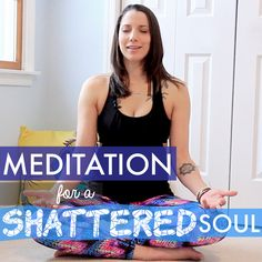 Cure for a Broken Heart and a Shattered Soul - Meditation Video