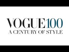 Vogue 100: A Century of Style - YouTube