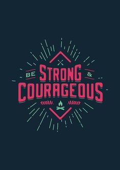 STRONG AND COURAGEOUS 2 by snevi Typography Love, Typography Inspiration, Typography Poster, Journal Inspiration, Graphic Design Fonts, Lettering Design, Logo Design, Wayne Dyer, Shirt Print Design