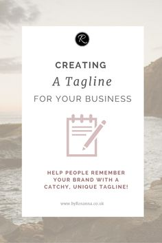 How to Create a Tagline for Your Business (Help your customers remember your brand!) | byRosanna