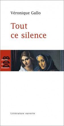 Tout ce silence / Véronique Gallo - Paris : Desclée de Brouwer, cop. 2012