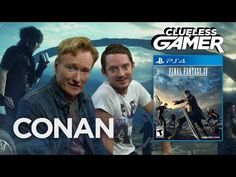 Conan Didn't Have The Most Positive Things To Say About Final Fantasy XV (Ft. Elijah Wood)