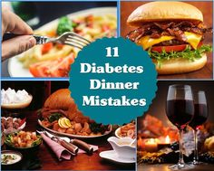 Article by Dr Jennifer Bowers / diabetes dinner mistakes to avoid