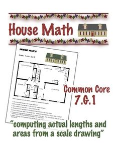 $1 House Math - computing actual lengths and areas from a scale drawing and reproducing a scale drawing at a different scale