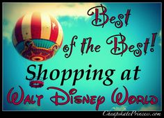 Best of the Best Shopping Guide - Includes ideas on where to shop outside of the parks