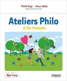 Ateliers philo à la maison (et en classe) : l'éveil à la réflexion personnelle, priorité d'une éducation consciente et non violente